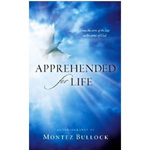"""Apprehended for Life"""